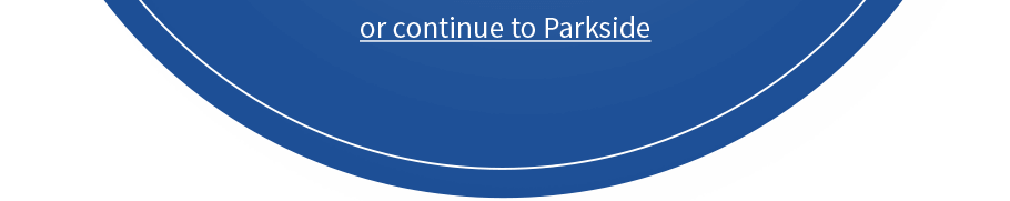 continue to Parkside